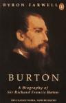 Burton: A Biography of Sir Richard Francis Burton - Byron Farwell