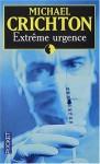 Extrême Urgence - Jeffery Hudson, Michael Crichton