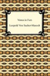 Venus in Furs [with Biographical Introduction] - Leopold von Sacher-Masoch, Fernanda Savage