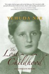 The Lost Childhood: The Complete Memoir - Yehuda Nir, Cynthia Ozick