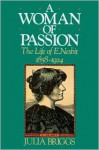 A Woman of Passion: The Life of E. Nesbit - Julia Briggs