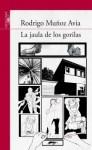 La Jaula de los Gorilas - Rodrigo Muñoz Avia