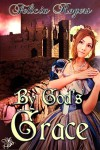 By God's Grace, Renaissance Hearts Series, Book 2 - Felicia Rogers