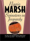 Spinsters in Jeopardy (Roderick Alleyn Series) - Ngaio Marsh, Nadia May