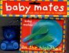 Baby Mates: In the Highchair - Roger Priddy