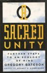 Sacred Unity : Further Steps to an Ecology of Mind - Gregory Bateson, Rodney Donaldson