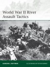 World War II River Assault Tactics - Gordon L. Rottman