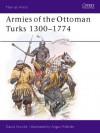 Armies of the Ottoman Turks, 1300–1774 - David Nicolle