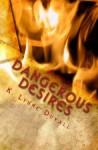 Dangerous Desires - K. Lynne Duvall