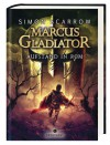 Marcus Gladiator: Aufstand in Rom - Simon Scarrow, Ulrike Seeberger, Helge Vogt