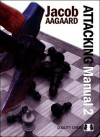 Attacking Manual Volume 2 - Jacob Aagaard