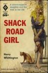 Shack Road Girl - Harry Whittington
