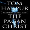 The Pagan Christ - Tom Harpur