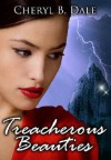Treacherous Beauties - Cheryl B. Dale