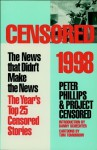 Censored 1998: The Year's Top 25 Censored Stories - Project Censored, Peter Phillips
