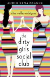The Dirty Girls Social Club: A Novel (Audio) - Alisa Valdes