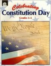 Celebrating Constitution Day, Grades 3-5 - Garth Sundem, Kristi Pikiewicz