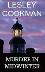 Murder in Midwinter (Libby Sarjeant Series #3) - Lesley Cookman