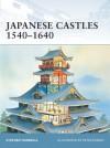 Japanese Castles 1540-1640 - Stephen Turnbull