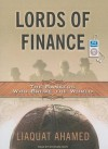 Lords of Finance: The Bankers Who Broke the World - Liaquat Ahamed, Stephen Hoye