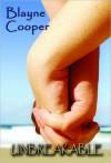 Unbreakable - Blayne Cooper