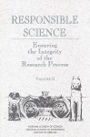 Responsible Science, Volume II: Background Papers and Resource Documents - National A. National Academy Of Scien, National Academy of Engineering, National Academy of Sciences