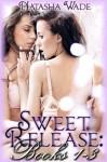 Sweet Release: Books 1-3 (Lesbian Erotic Romance) - Natasha Wade