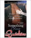 Something Blue - Desiree Holt, Cerise DeLand, Allie Standifer
