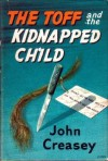 The Toff and the Kidnapped Child - John Creasey
