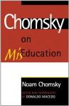 Chomsky On MisEducation (Critical Perspectives) - Noam Chomsky, Donaldo Macedo