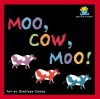 Moo, Cow, Moo! - Harriet Ziefert, Harriet Ziefert
