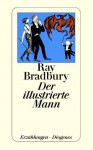 Der illustrierte Mann - Ray Bradbury, Peter Naujack