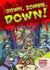 Down, Zombie, Down! - Nadia Higgins
