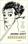 Arrogance - Joanna Scott