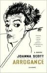 Arrogance - Joanna Scott