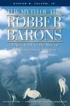 The Myth of the Robber Barons - Burt Folsom, Ron Robinson, Forrest McDonald