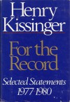 For the Record: Selected Statements, 1977-1980 - Henry Kissinger
