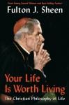 Your Life is Worth Living - Fulton J. Sheen, Esther Davidowitz, Jon Hallingstad