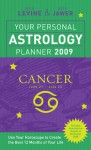 Your Personal Astrology Planner 2009: Cancer - Rick Levine, Jeff Jawer