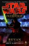 Revan (Star Wars: The Old Republic, #3) - Drew Karpyshyn, Jerzy Śmiałek, Grzegorz Ciecieląg, Aleksandra Jagiełowicz