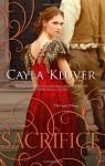 By Cayla Kluver Sacrifice (Legacy) (Original) - Cayla Kluver