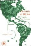 The Organization Of American States In Its 50th Year: Overview Of A Regional Committment - Christopher R. Thomas