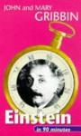 Einstein in 90 Minutes - John Gribbin, Mary Gribbin