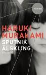 Sputnikälskling - Haruki Murakami, Vibeke Emond