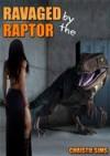 Ravaged by the Raptor (Dinosaur Erotica) - Christie Sims