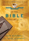 Is the Bible True . . . Really?: A Dialogue on Skepticism, Evidence, and Truth - Josh McDowell, Dave Sterrett
