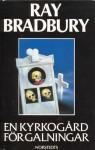 En kyrkogård för galningar - Ray Bradbury, Roland Adlerberth