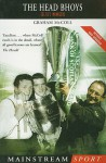 The Head Bhoys: Celtic's Managers - Graham McColl