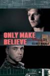 Only Make Believe - Elliott Mackle