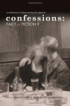 Confessions: Fact or Fiction?: A Collection of Short Stories and Memoir - Herta B. Feely, Marian O'Shea Wernicke, Elizabeth Patton, Lawrence Russel, Michelle Brafman, Edward Perlman, George Nicholas, Susan McCallum-Smith, Ru Freeman, Nicole Louise Reid, Elly Williams, A. Terrell Washington, Mark Farrington, Sandra Hunter, Rachel E. Pollock, R